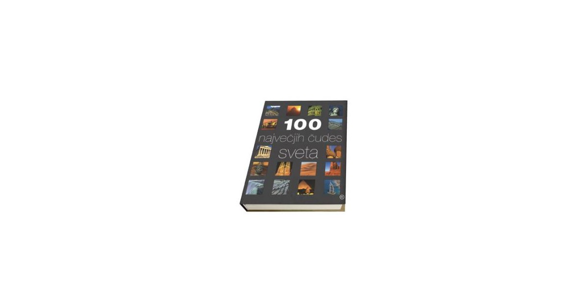 100 največjih čudes sveta - John Baxter, ... [et al.] | Menschenrechtaufnahrung.org