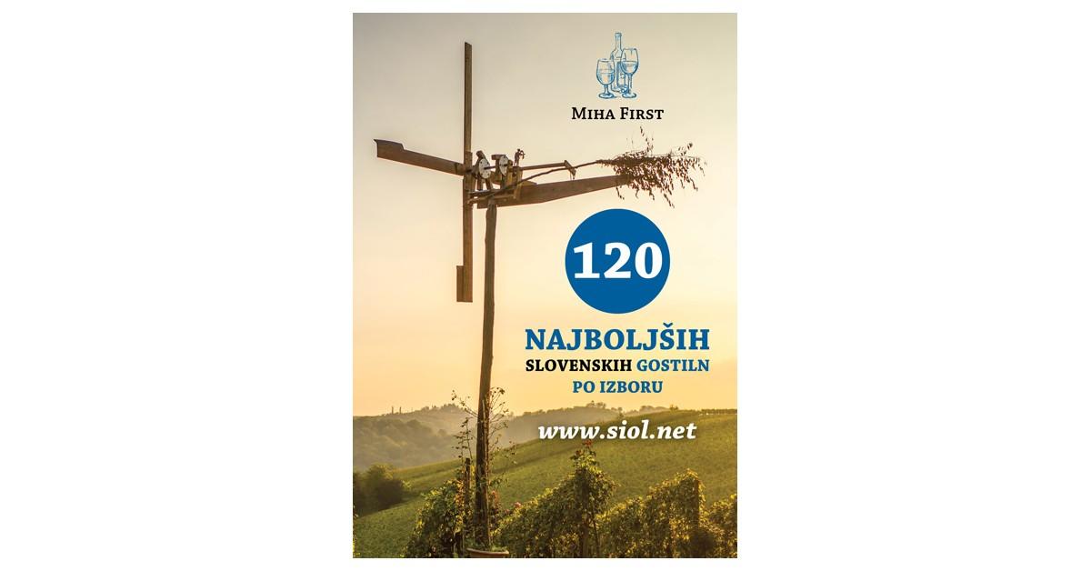 120 najboljših slovenskih gostiln po izboru www.siol.net - Miha First | Fundacionsinadep.org