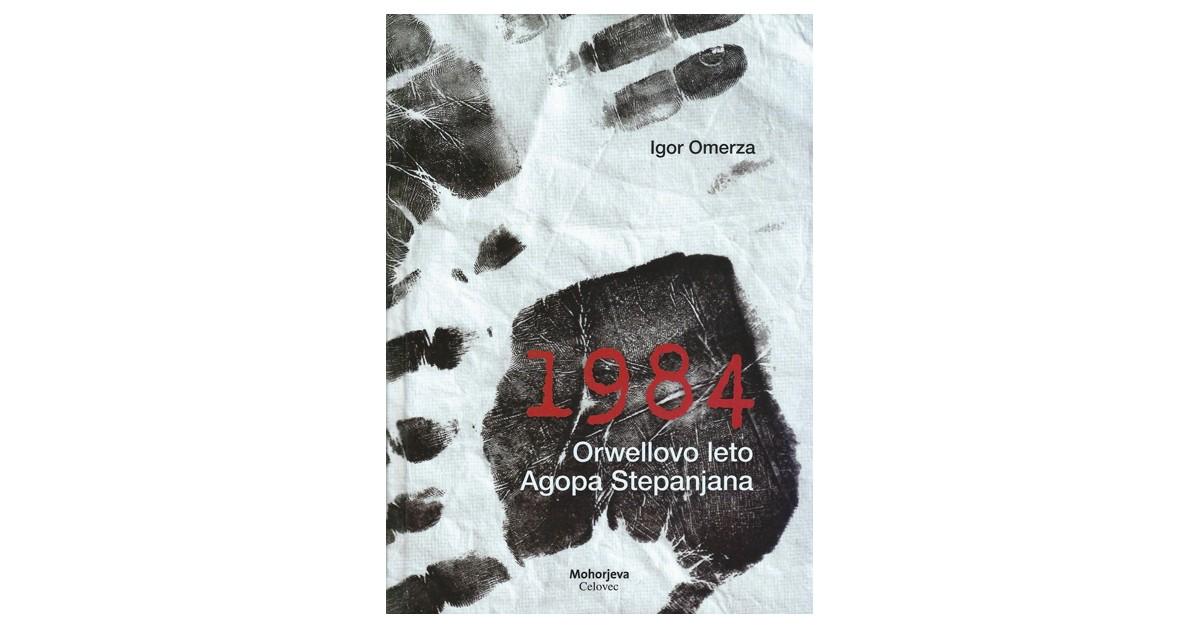 1984 – Orwellovo leto Agopa Stepanjana - Igor Omerza | Fundacionsinadep.org