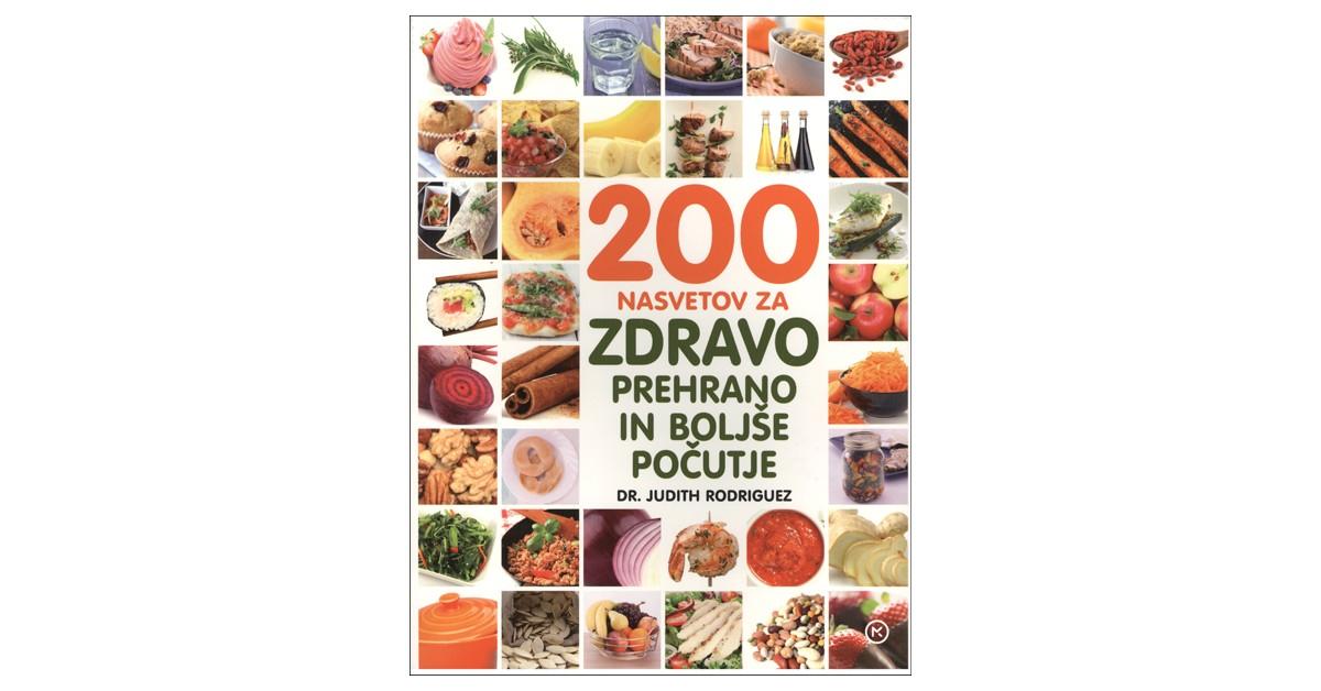 200 nasvetov za zdravo prehrano in boljše počutje - Judith C. Rodriguez | Menschenrechtaufnahrung.org