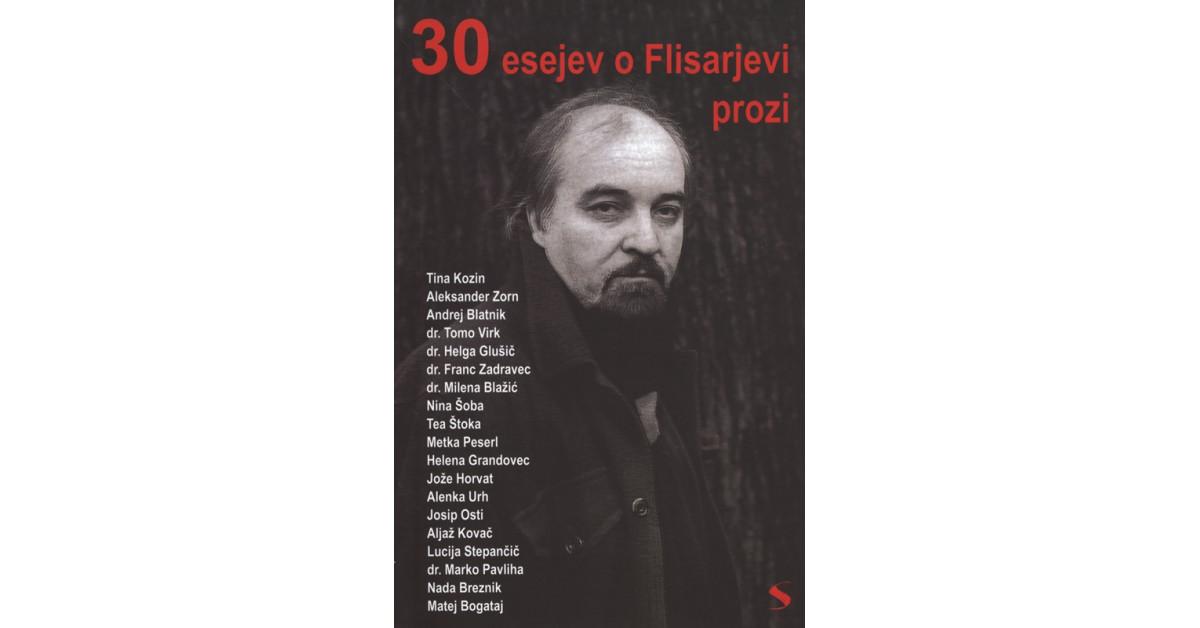 30 esejev o Flisarjevi prozi - Tina Kozin, ... [et al.]   Fundacionsinadep.org