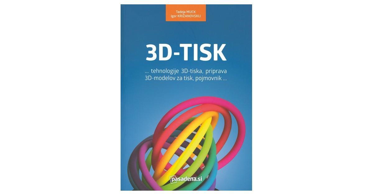 3D-tisk - Igor Križanovskij, Tadeja Muck   Fundacionsinadep.org