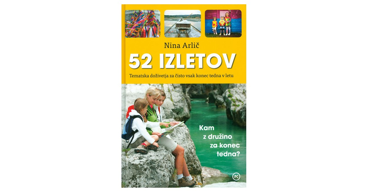 52 izletov po Sloveniji - Nina Arlič | Fundacionsinadep.org