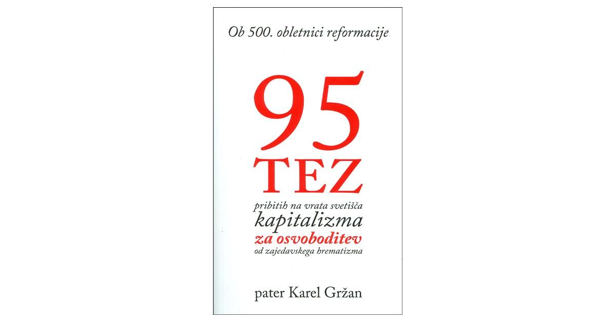 95 tez, pribitih na vrata svetišča kapitalizma za osvoboditev od zajedavskega hrematizma - Karel Gržan | Fundacionsinadep.org