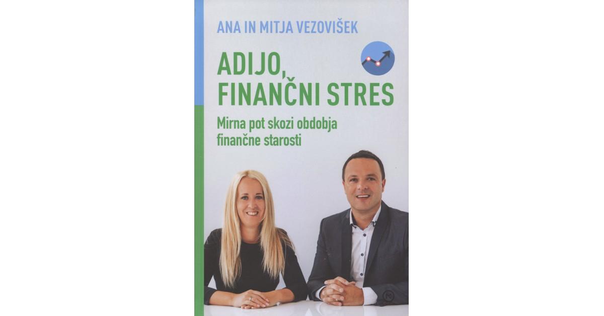 Adijo, finančni stres - Ana Vezovišek, Mitja Vezovišek   Fundacionsinadep.org