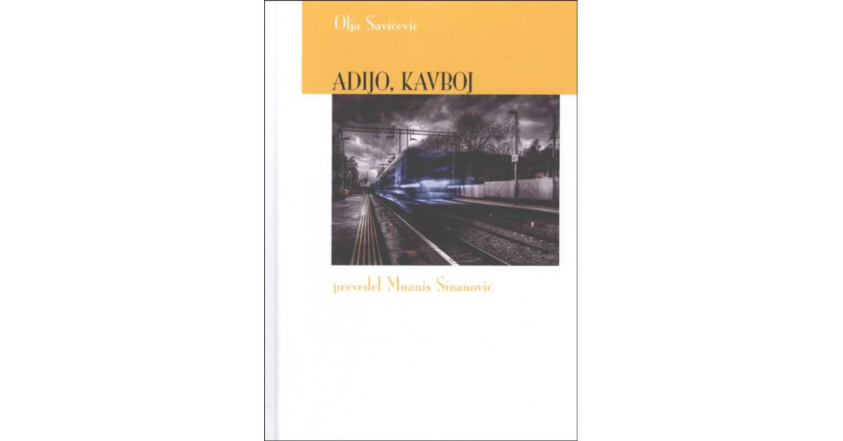 Adijo, kavboj - Olja Savičević | Fundacionsinadep.org