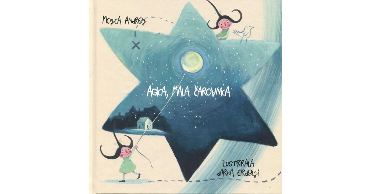 Agica, mala čarovnica - Mojca Andrej | Menschenrechtaufnahrung.org