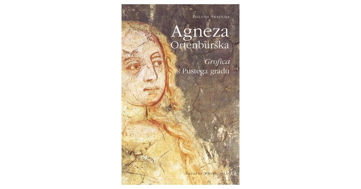 Agneza Ortenburška - Polona Škrinjar   Fundacionsinadep.org