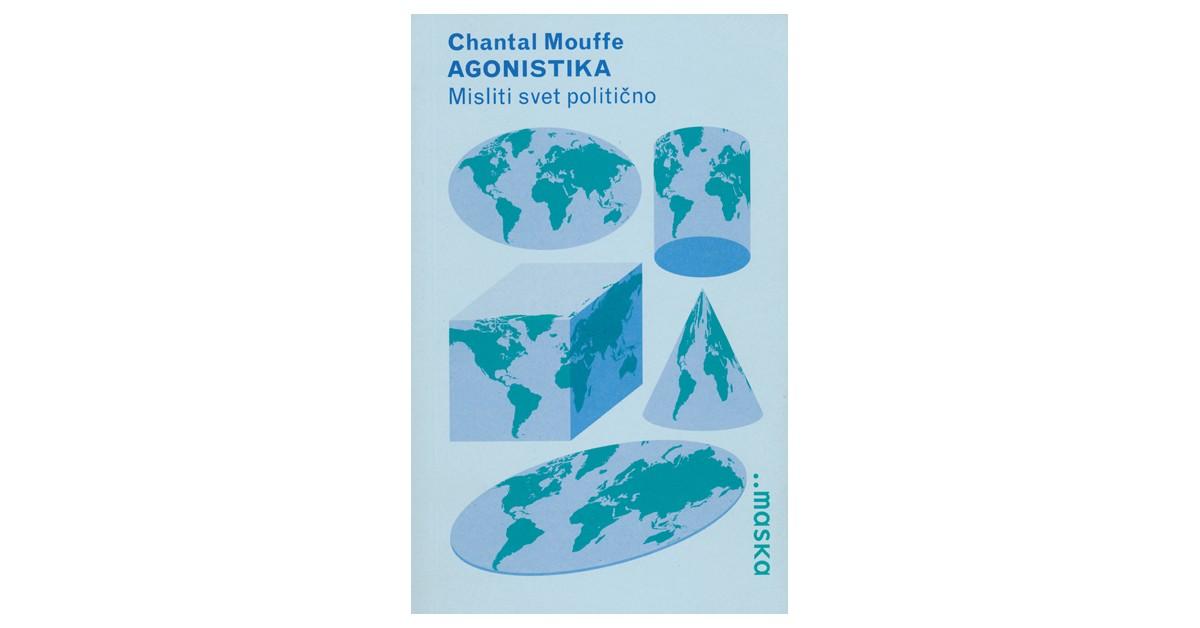 Agonistika - Chantal Mouffe | Menschenrechtaufnahrung.org