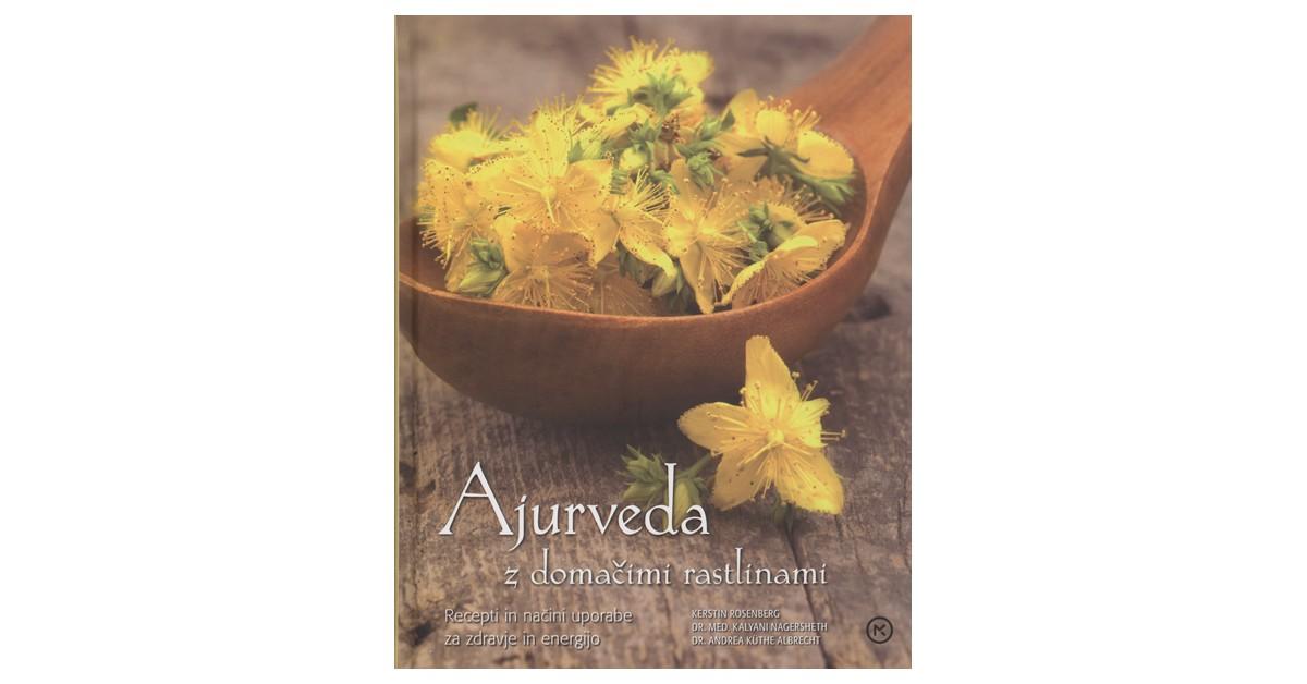 Ajurveda z domačimi rastlinami - Andrea Küthe Albrecht, Kalyani Nagersheth, Kerstin Rosenberg | Fundacionsinadep.org