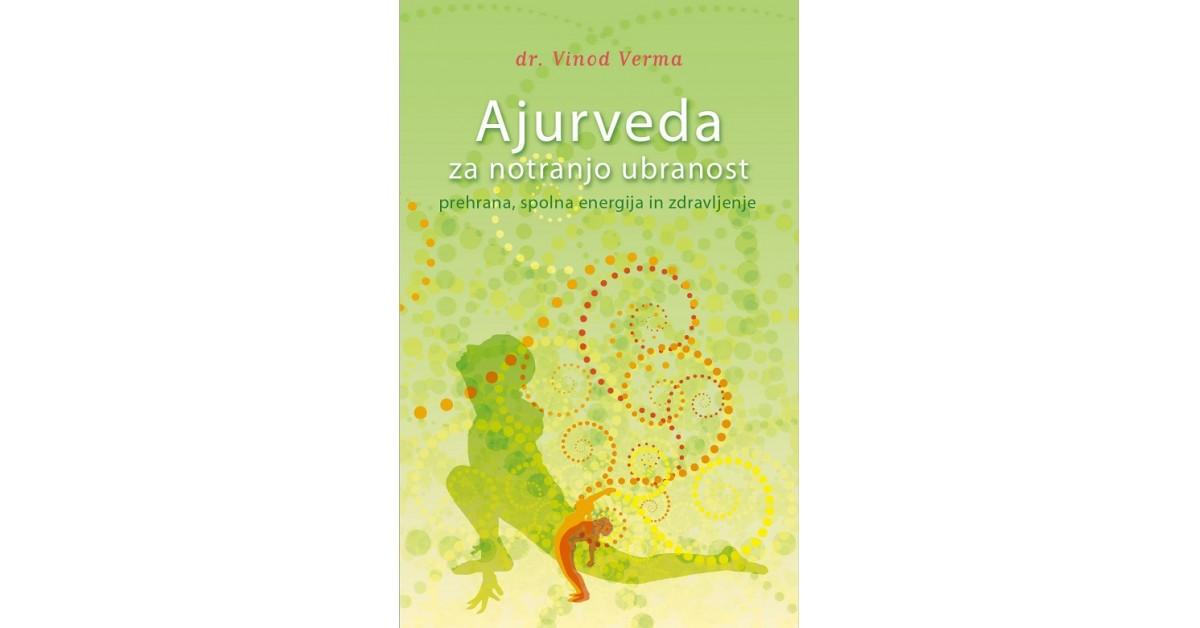 Ajurveda za notranjo ubranost - Vinod Verma | Menschenrechtaufnahrung.org