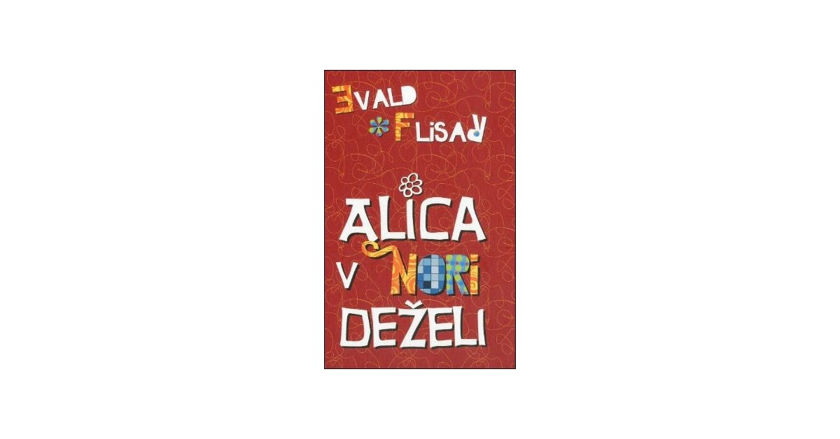 Alica v nori deželi - Evald Flisar | Fundacionsinadep.org