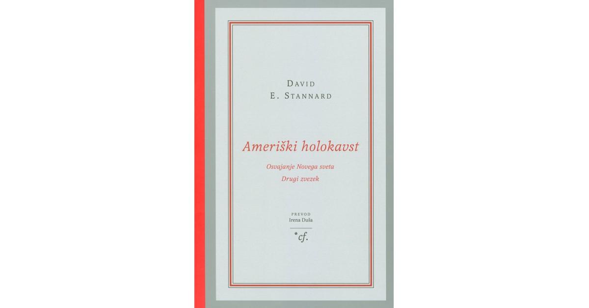 Ameriški holokavst - Osvajanje Novega sveta: drugi zvezek - David E. Stannard | Fundacionsinadep.org