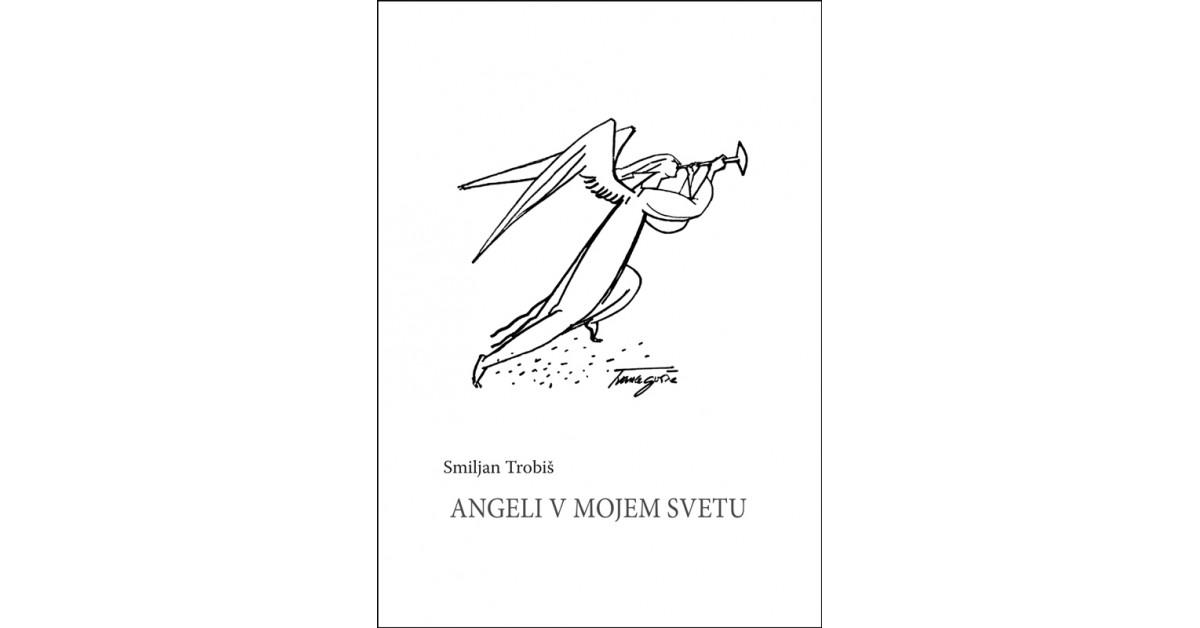 Angeli v mojem svetu - Smiljan Trobiš | Fundacionsinadep.org