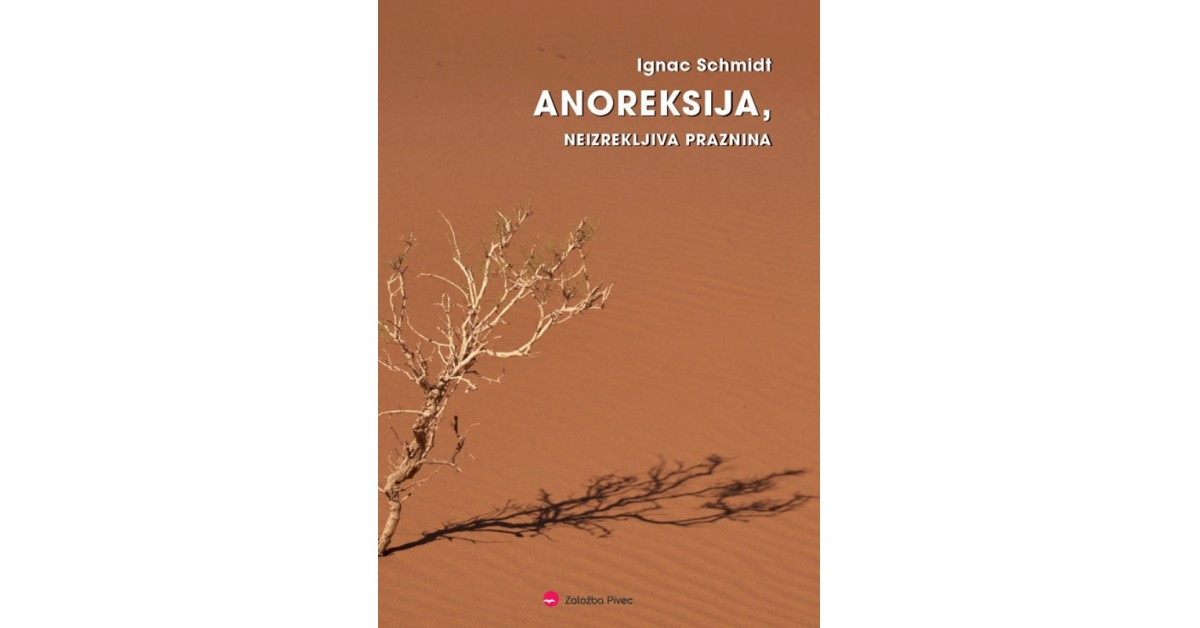 Anoreksija, neizrekljiva praznina - Ignac Schmidt | Fundacionsinadep.org