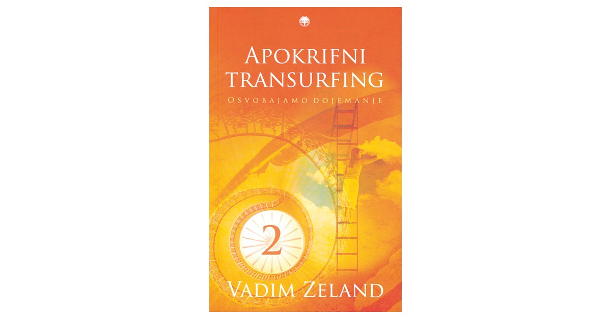 Apokrifni transurfing 2 - Vadim Zeland | Fundacionsinadep.org