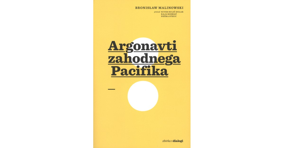 Argonavti zahodnega pacifika - Bronislaw Malinowski | Fundacionsinadep.org