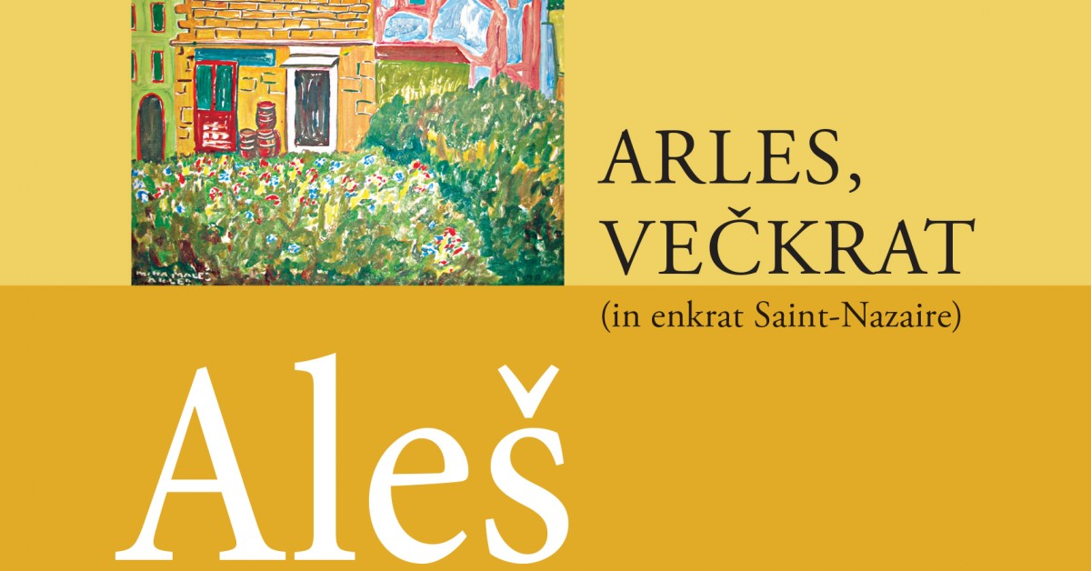 Arles, večkrat - Aleš Berger | Fundacionsinadep.org