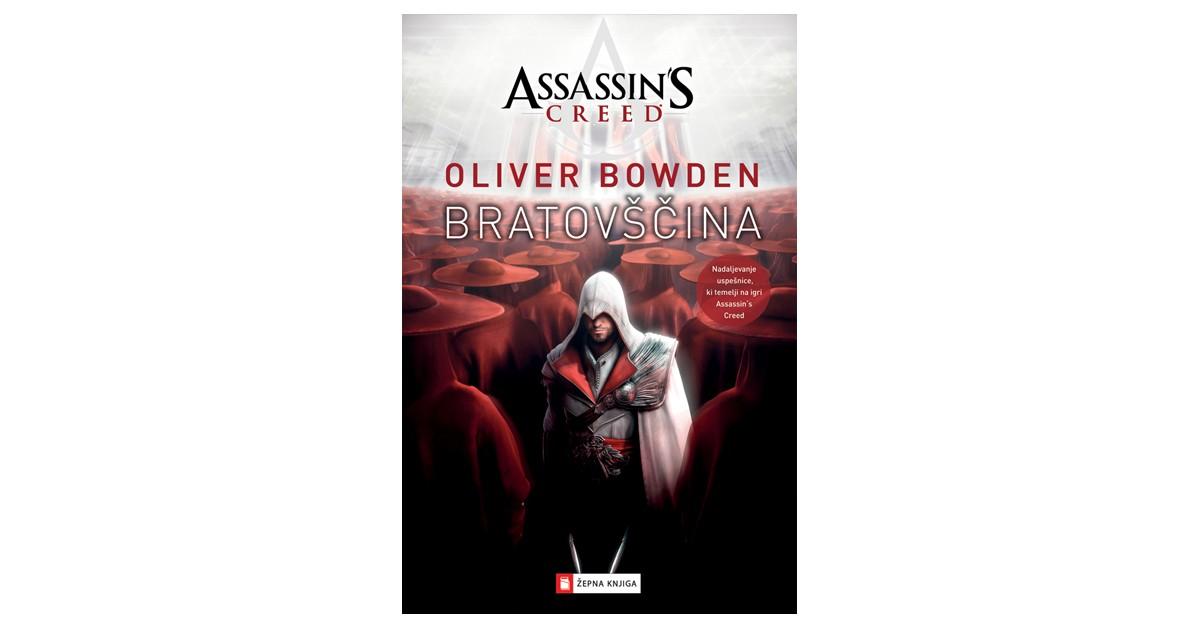 Assasin's Creed. Bratovščina - Oliver Bowden | Menschenrechtaufnahrung.org