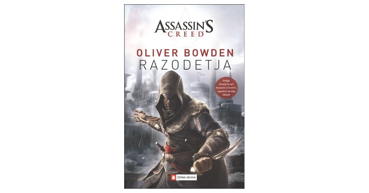 Assassin's Creed. Razodetja - Oliver Bowden | Fundacionsinadep.org