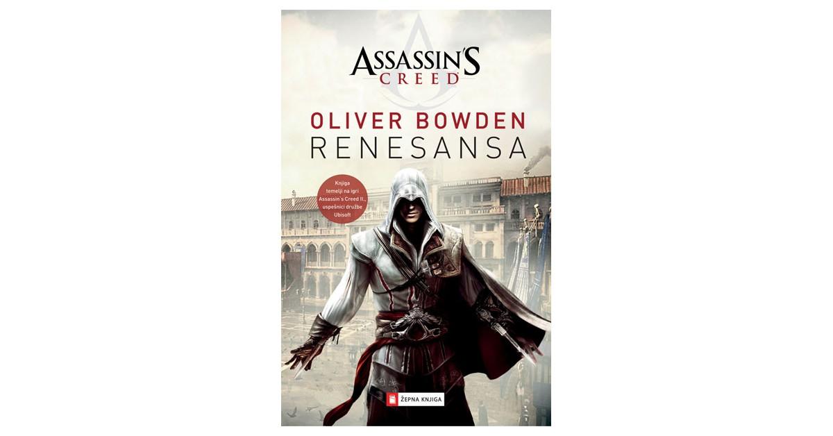 Assassin's creed. Renesansa - Oliver Bowden | Menschenrechtaufnahrung.org