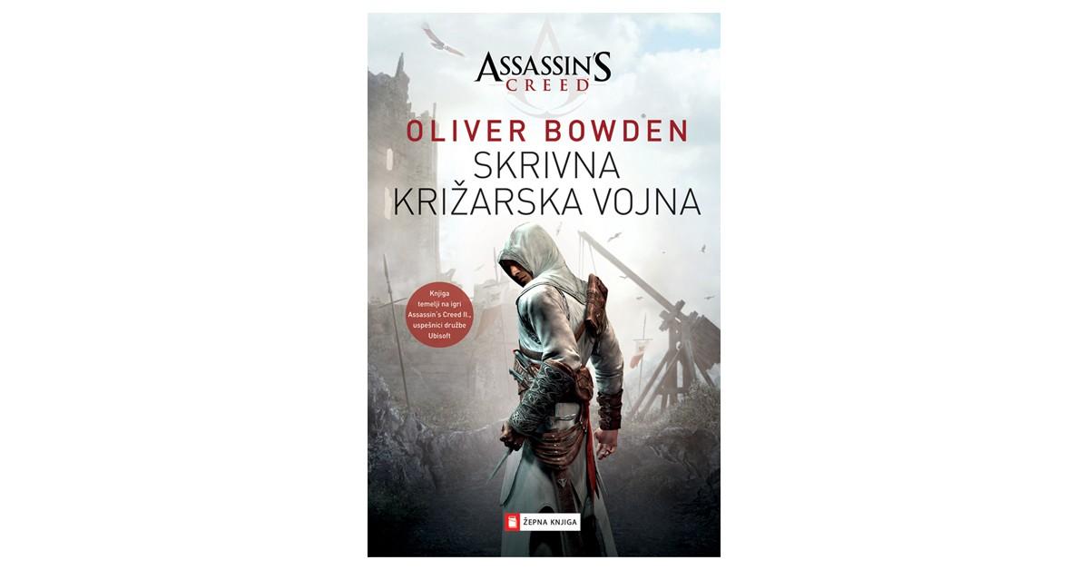 Assassin's Creed. Skrivna križarska vojna - Oliver Bowden | Fundacionsinadep.org