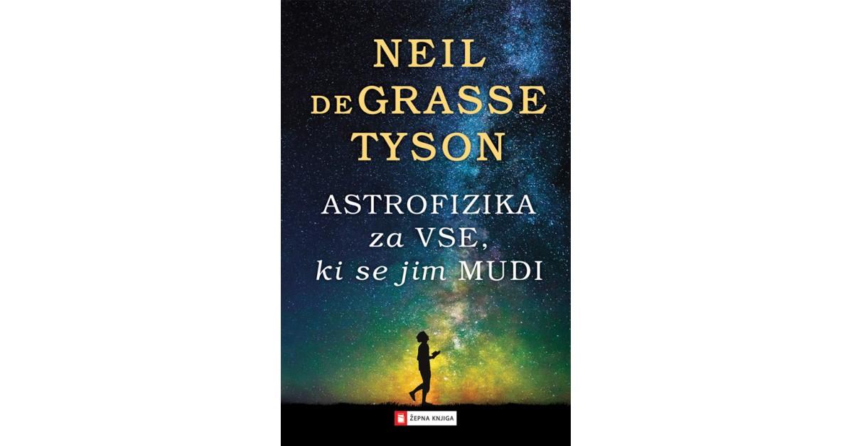 Astrofizika za vse, ki se jim mudi - Neil deGrasse Tyson   Fundacionsinadep.org