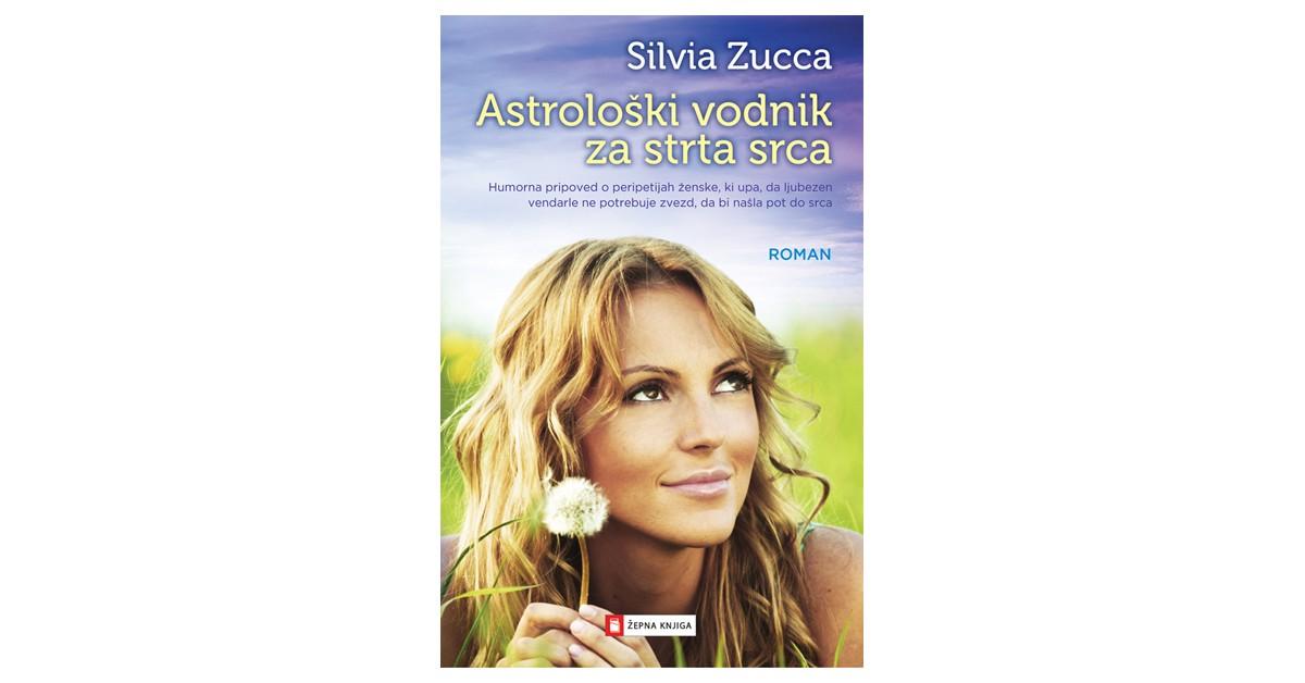 Astrološki vodnik za strta srca - Silvia Zucca | Menschenrechtaufnahrung.org