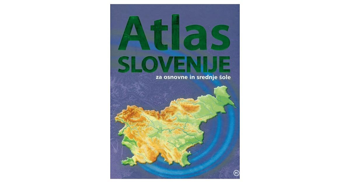 Atlas Slovenije za osnovne in srednje šole - Karel Natek, Darko Ogrin, Irma Potočnik Slavič   Fundacionsinadep.org