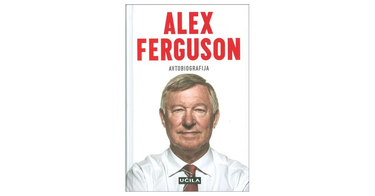 Avtobiografija - Alex Ferguson | Menschenrechtaufnahrung.org