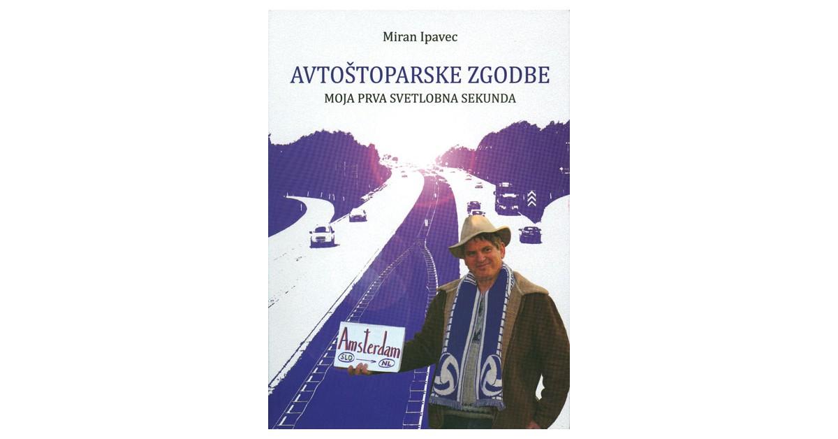 Avtoštoparske zgodbe - Miran Ipavec | Menschenrechtaufnahrung.org