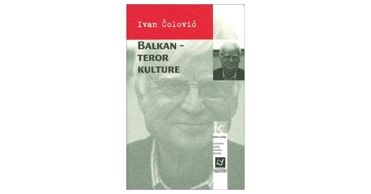Balkan - teror kulture - Ivan Čolović | Fundacionsinadep.org