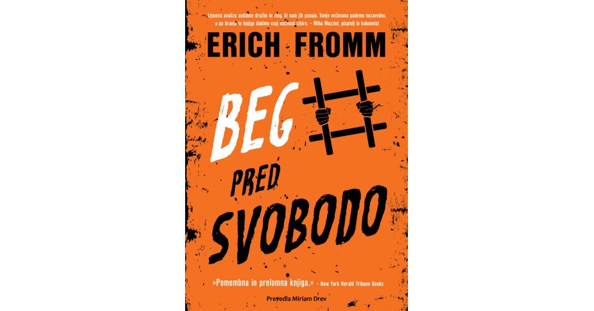 Beg pred svobodo - Erich Fromm | Menschenrechtaufnahrung.org