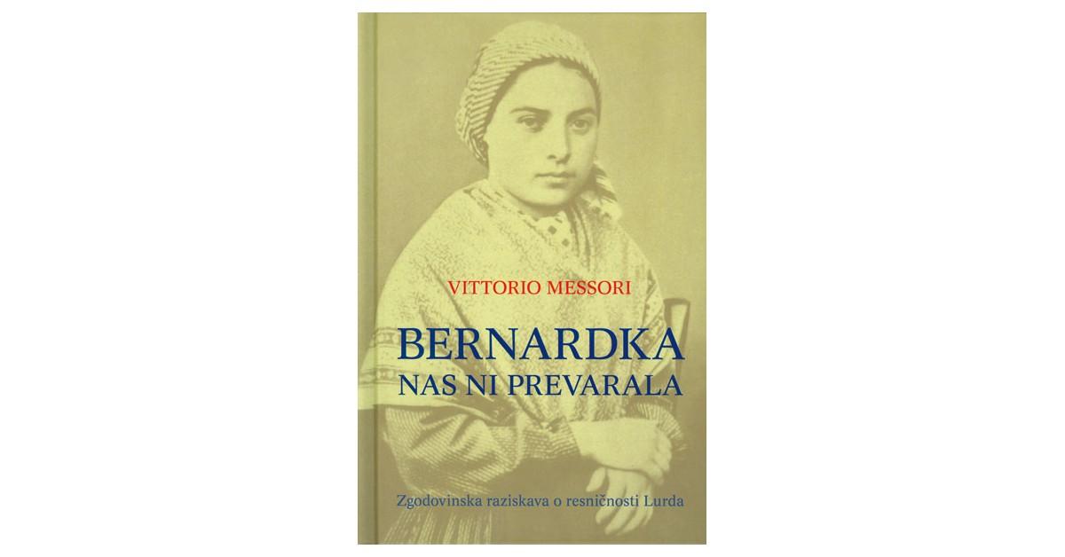 Bernardka nas ni prevarala - Vittorio Messori   Menschenrechtaufnahrung.org