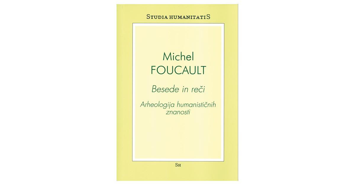 Besede in reči - Michel Foucault   Menschenrechtaufnahrung.org