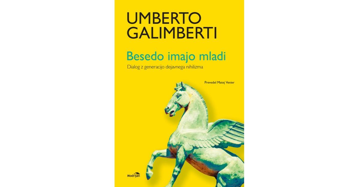 Besedo imajo mladi - Umberto Galimberti | Menschenrechtaufnahrung.org