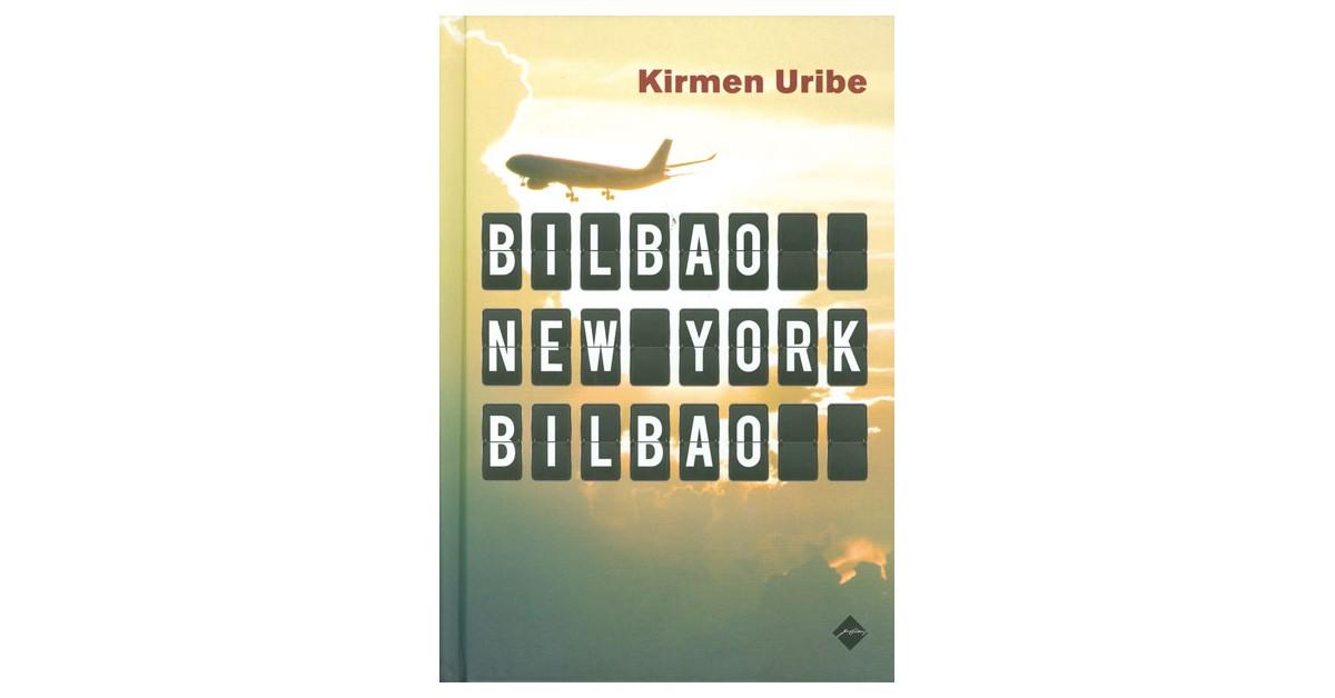 Bilbao-New York-Bilbao - Kirmen Uribe | Fundacionsinadep.org