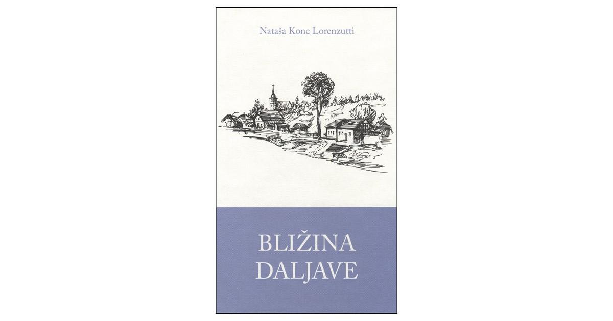 Bližina daljave - Nataša Konc Lorenzutti | Fundacionsinadep.org