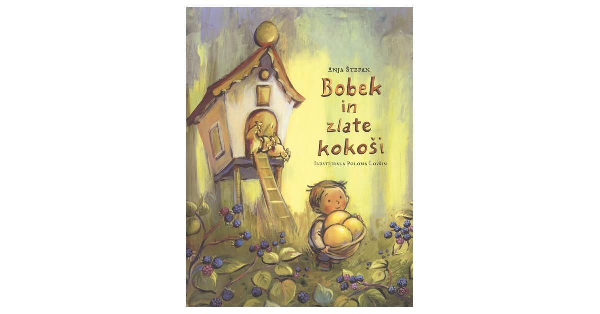 Bobek in zlate kokoši - Anja Štefan | Menschenrechtaufnahrung.org