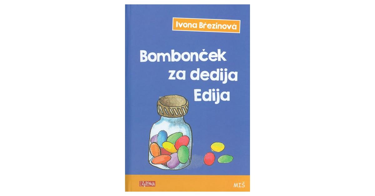 Bombonček za dedija Edija - Ivona Březinová | Fundacionsinadep.org