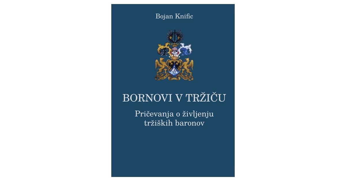 Bornovi v Tržiču - Bojan Knific | Fundacionsinadep.org