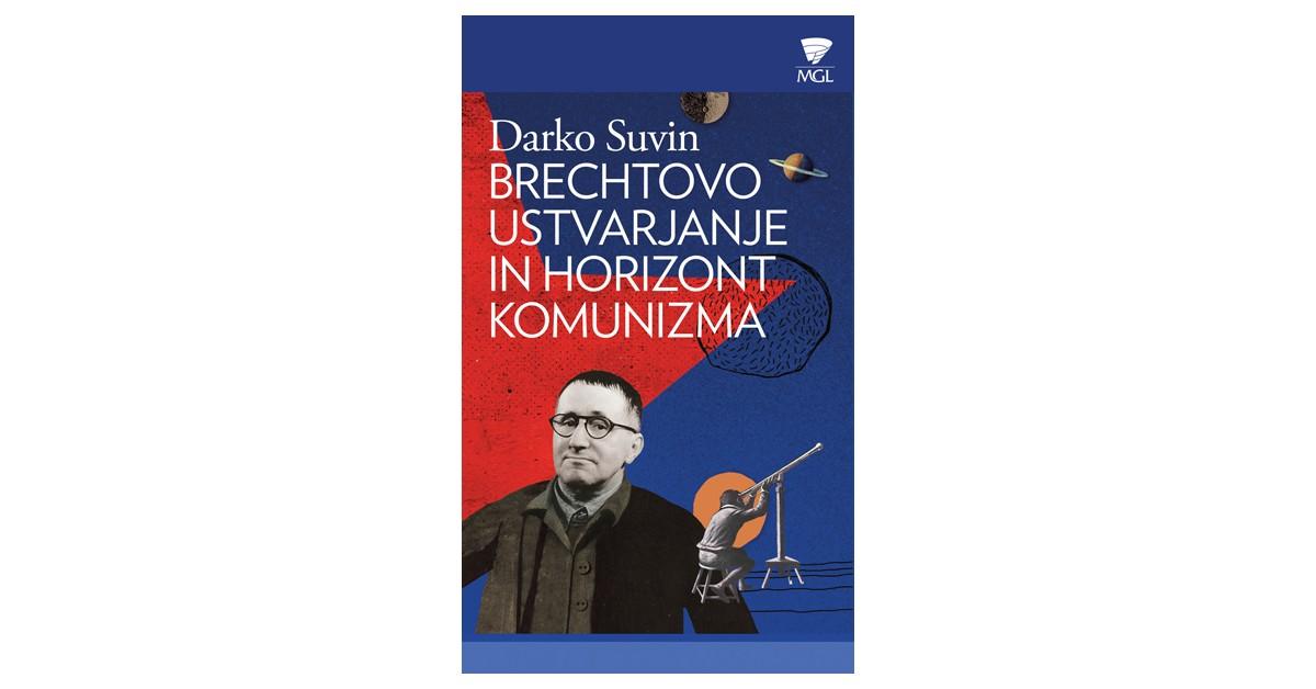Brechtovo ustvarjanje in horizont komunizma - Darko Suvin | Menschenrechtaufnahrung.org