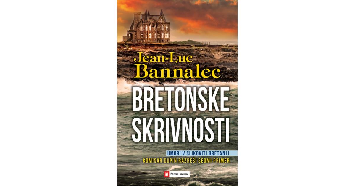 Bretonske skrivnosti - Jean-Luc Bannalec | Fundacionsinadep.org