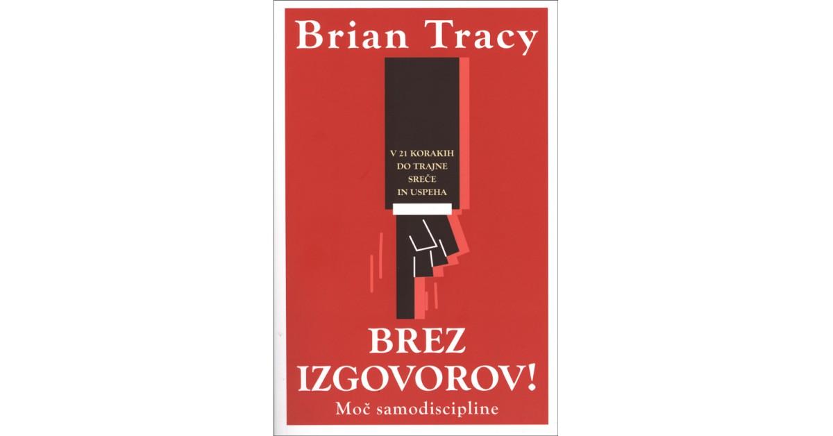 Brez izgovorov! - Brian Tracy   Fundacionsinadep.org