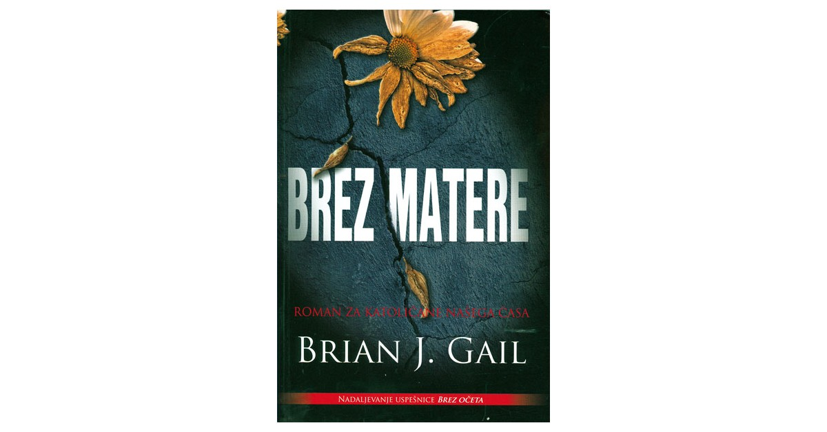 Brez matere - Brian J. Gail | Menschenrechtaufnahrung.org