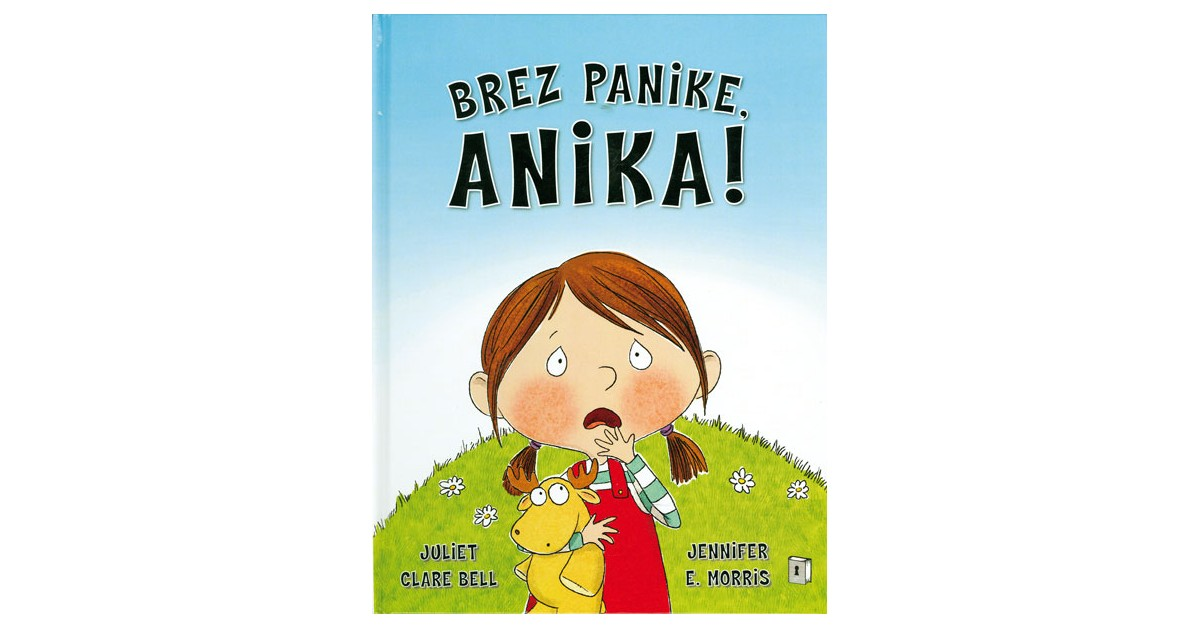Brez panike, Anika! - Juliet Clare Bell   Fundacionsinadep.org