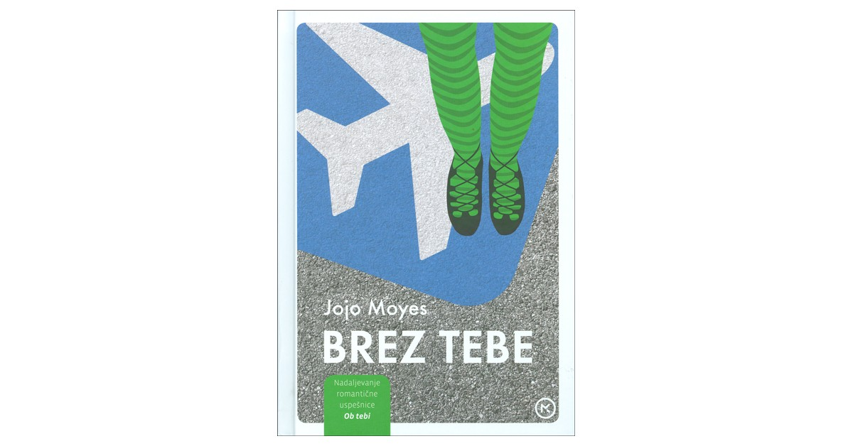 Brez tebe - Jojo Moyes | Fundacionsinadep.org