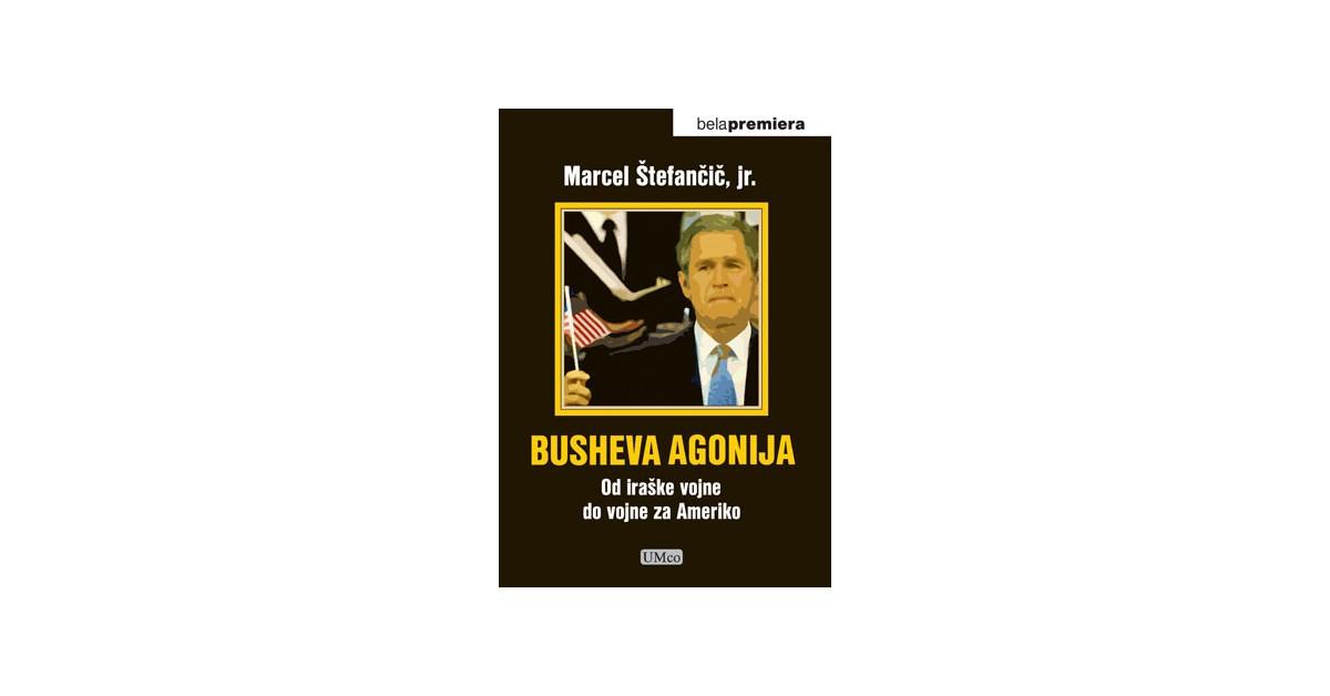 Busheva agonija - Marcel Štefančič, jr.   Fundacionsinadep.org