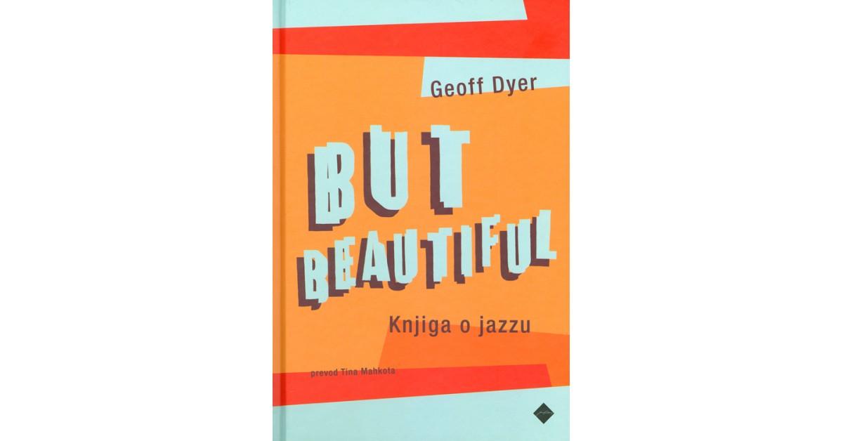 But beautiful - Geoff Dyer | Fundacionsinadep.org