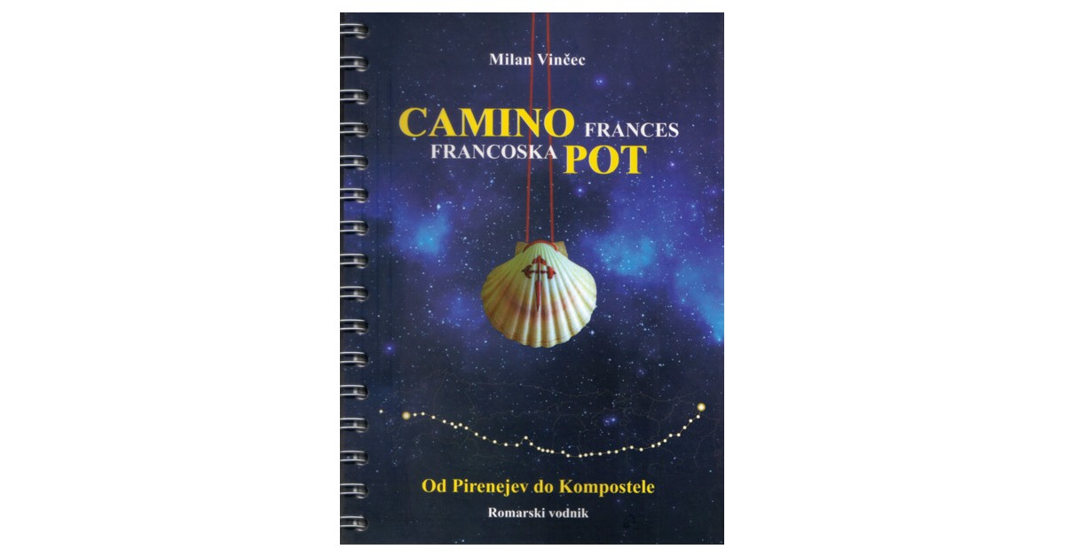 Camino Frances – Francoska pot - Milan Vinčec | Menschenrechtaufnahrung.org